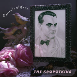 The Kropotkins - Portents of Love