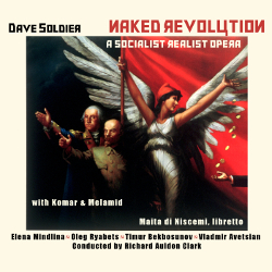 Dave Soldie -Naked Revolution - A Russian Opera